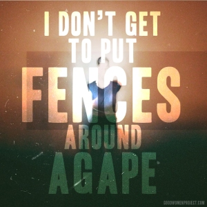 Fences around Agape